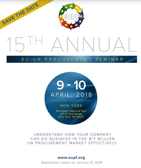 REGISTRATION FOR THE 15TH ANNUAL EU – UN PROCUREMENT SEMINAR IS NOW OPEN  April 9 – 10, 2018 | Bohemian National Hall | New York City